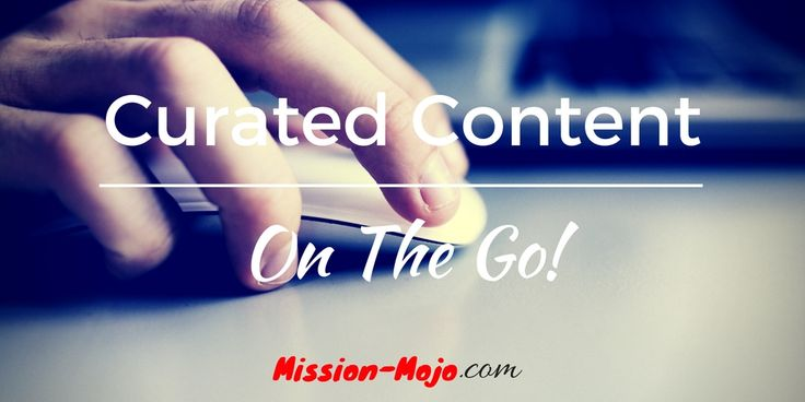 Creating Curated Content on the go! http://mission-mojo.com/mission-blog/creating-curated-content-on-the-go/?utm_campaign=coschedule&utm_source=pinterest&utm_medium=Mission%20Mojo&utm_content=Creating%20Curated%20Content%20on%20the%20go%21