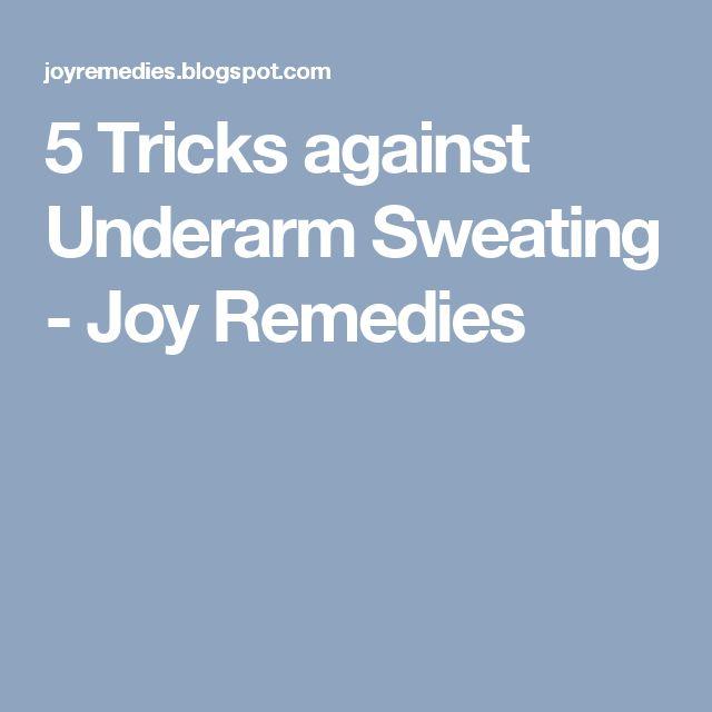 5 Tricks against Underarm Sweating - Joy Remedies
