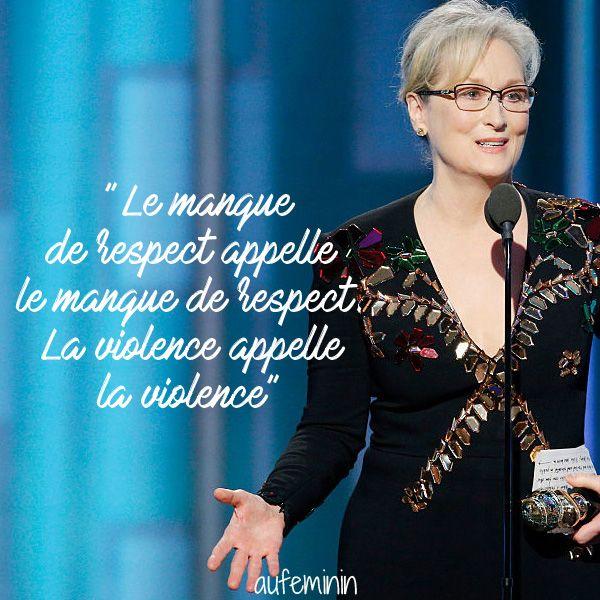 """""""le manque de respect appelle le manque de respect. La violence appelle la violence."""" Une citation de Meryl Streep à méditer en ce moment... Plus de citations à découvrir sur aufeminin"""