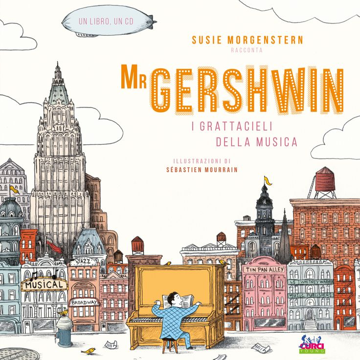 KIDS BOOKS: Mr GERSHWIN – I grattacieli della musica di Susie Morgenstern per  EDIZIONI CURCI