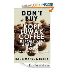 Don't Buy Kopi Luwak Coffee Before You Read This Book - How To Find The Real One [Kindle Edition], (caf� kopi luwak, civet, civet coffee, coffee kopi luwak, expensive coffee, kopi luwak, kopi luwak cafe, kopi luwak indonesia, kopi luwak kaffe, kopi luwak kaffee), via https://myamzn.heroku.com/go/B0075W1MFI/Dont-Buy-Kopi-Luwak-Coffee-Before-You-Read-This-Book-How-To-Find-The-Real-One-Kindle-Edition