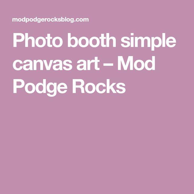 Photo booth simple canvas art – Mod Podge Rocks