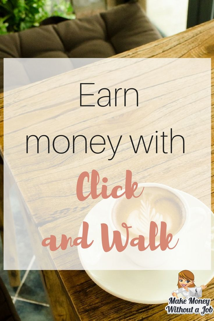 Earn money with Clic and Walk