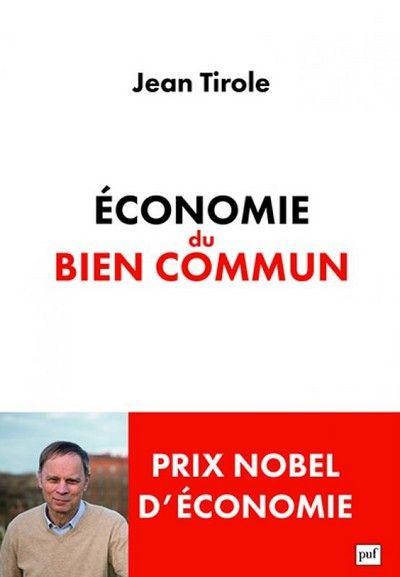 Economie du bien commun de Jean Tirole : comprendre aujourd'hui pour changer…