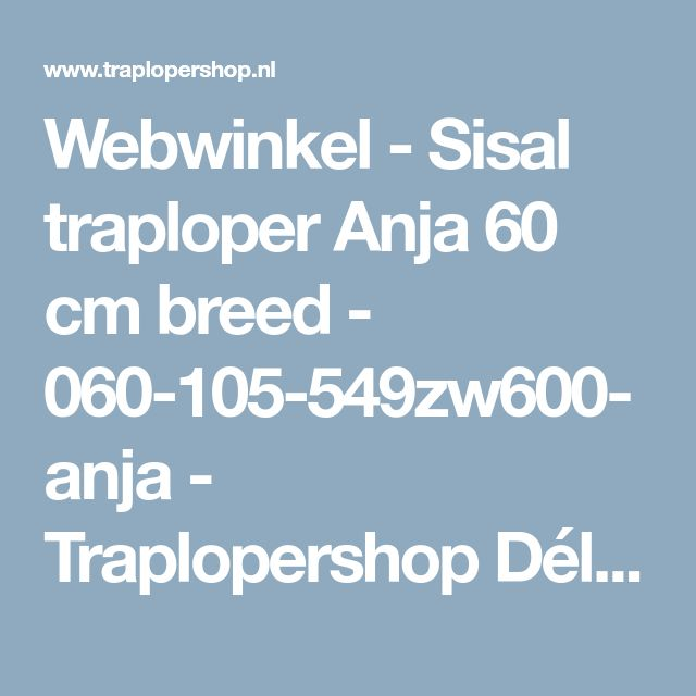 Webwinkel - Sisal traploper Anja 60 cm breed - 060-105-549zw600-anja - Traplopershop Délon Interieurs