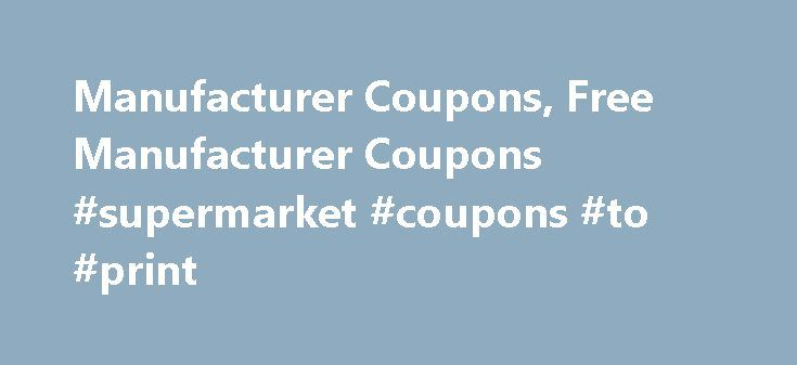 Manufacturer Coupons, Free Manufacturer Coupons #supermarket #coupons #to #print http://coupons.remmont.com/manufacturer-coupons-free-manufacturer-coupons-supermarket-coupons-to-print/  #manufacturer coupons # The Secrets of Manufacturer Coupons There are secrets to using manufacturer coupons. Pay attention to them, and you can turn a few cents off of a product into a anywhere from 40 to 100 percent off of that same item. Here is what you need to know to save more than the average shopper…