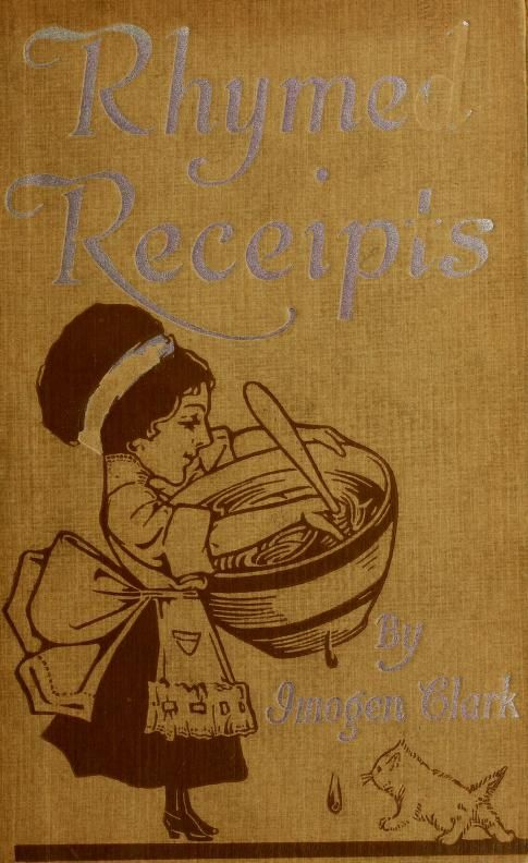 Rhymed Receipts For Any Occasion By Imogen Clark - (1912) - (archive)