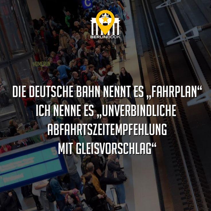 """Die Deutsche Bahn nennt es """"Fahrplan"""". Ich nenne es """"Unverbindliche Abfahrtszeitempfehlung mit Gleisvorschlag"""".  #humor #spruch #sprüche #lustig #cool #witzig"""