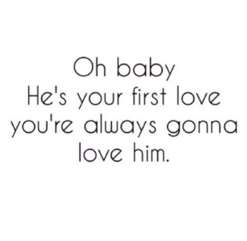 Yes he is my first love