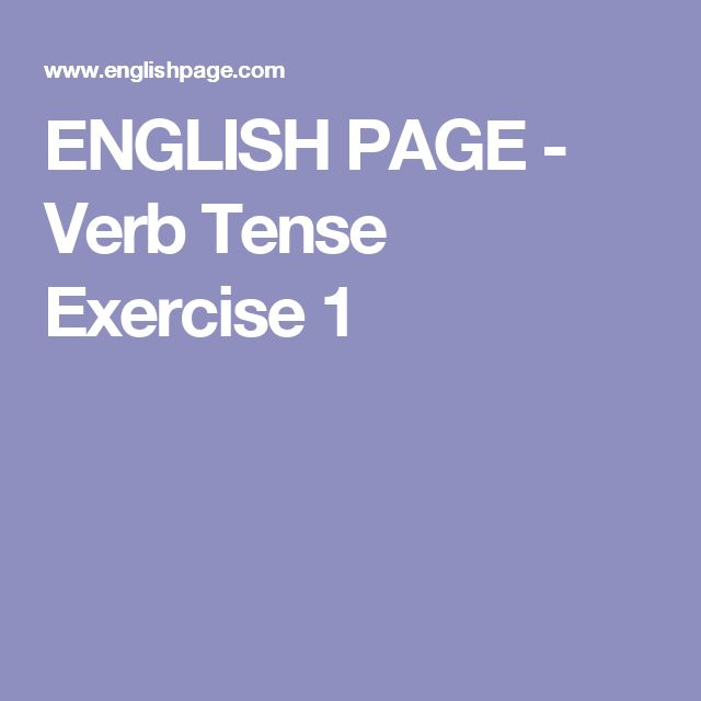 ENGLISH PAGE - Verb Tense Exercise 1