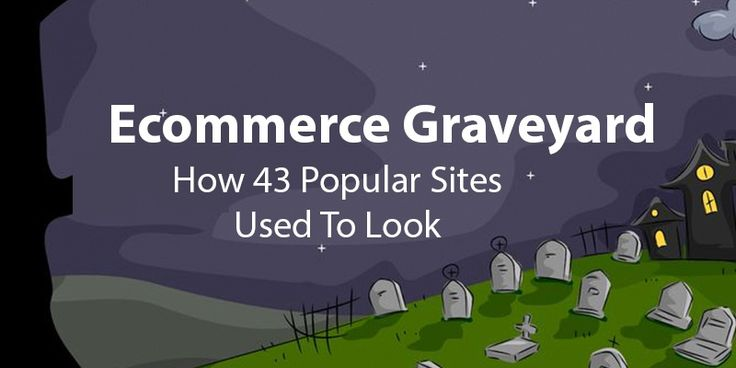 Ecommerce Graveyard: How 43 Popular Websites Used To Look