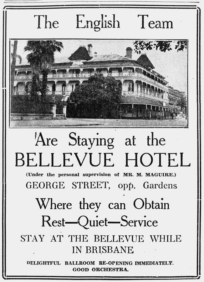 Advertisement for the 'Bellevue Hotel', George Street, Brisbane, 1933 - Advertisement for the 'Bellevue Hotel' that appeared in the Telegraph, 6 February. 1933. The hotel accomodated the English Cricket Team during the Fourth Test of the 'Bodyline Series' played in Brisbane in February, 1933.