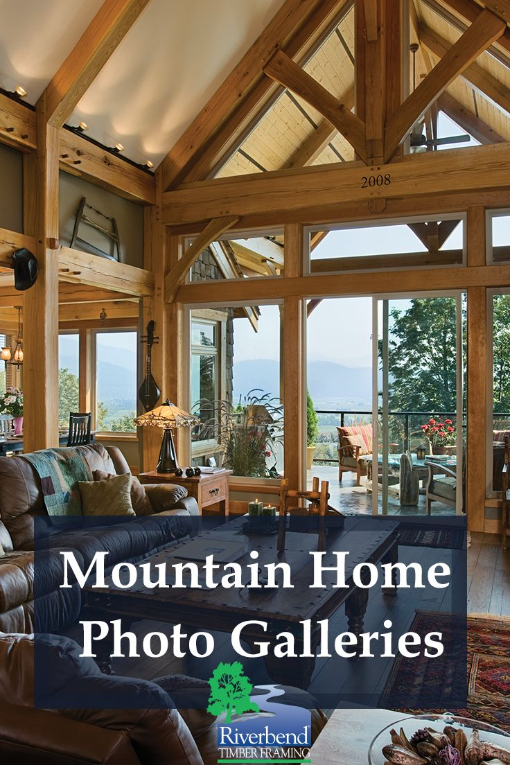 See Inspiring Photo Galleries Of Three Beautiful Timber Frame Mountain Homes .