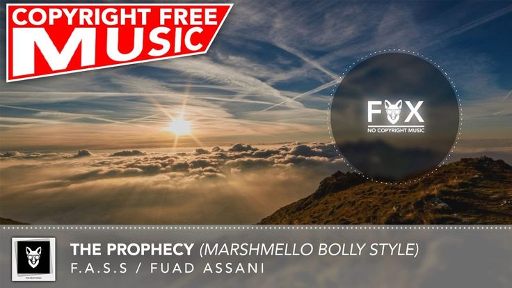No Copyright EDM Music For YouTube - F.A.S.S - The Prophecy (Marshmello ...