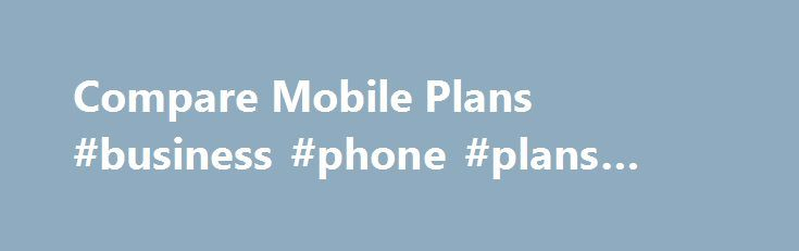 Compare Mobile Plans #business #phone #plans #compare http://malta.remmont.com/compare-mobile-plans-business-phone-plans-compare/  # Compare Three's Pay Monthly plans. Your plan benefits explained. Feel At Home. If you're on one of our Advanced plans and travelling to one of our Feel At Home destinations on holiday, you can use your allowance to call and text the UK, and use your data at no extra cost (some limits apply – see three.co.uk/feelathome ). If you're on one of our Essential Plans…
