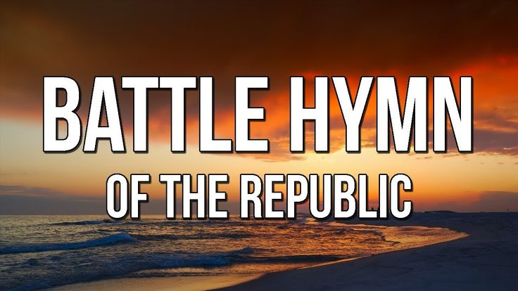 """Battle Hymn of the Republic"" - American Patriotic Song (Lyrics)"