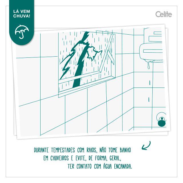 Durante tempestades com raios, não tome banho em chuveiros e evite, de forma geral, ter contato com água encanada.