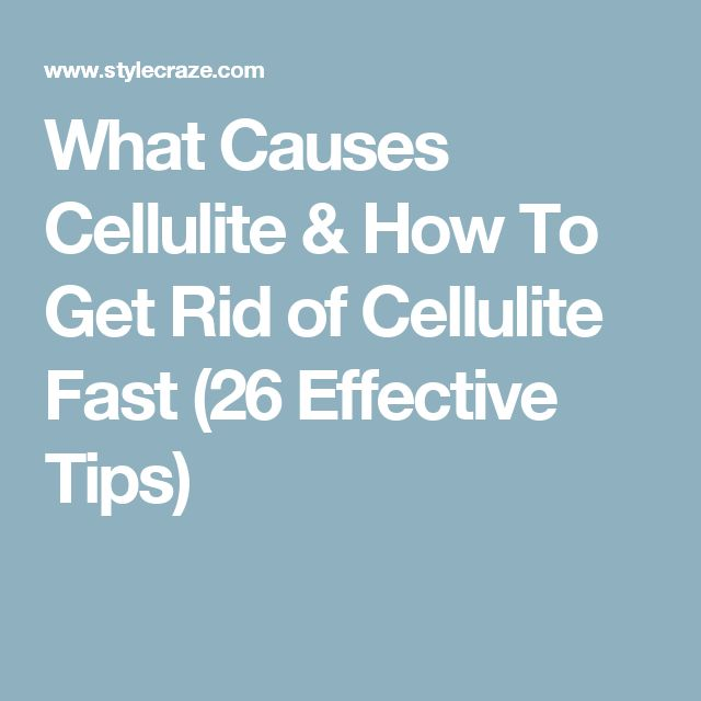 What Causes Cellulite & How To Get Rid of Cellulite Fast (26 Effective Tips)