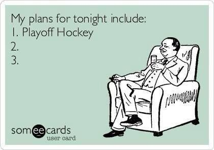 Yep! My plans for tonight include playoff hockey