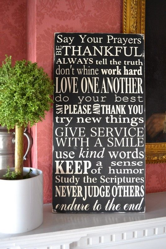 Family rules sign.  This hangs in my living room :)