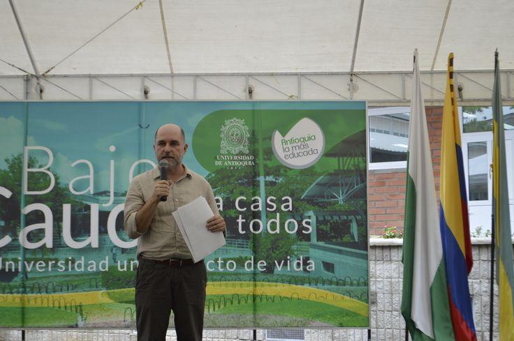 El Rector Mauricio Alviar Ramírez en la Seccional Bajo Cauca