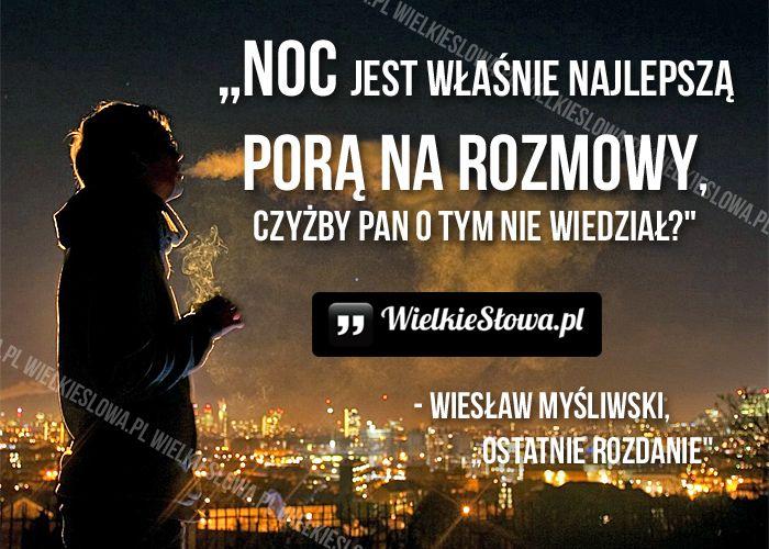 Noc jest właśnie najlepszą porą na rozmowy... #Myśliwski-Wiesław,  #Noc-i-dzień, #Rozmowa