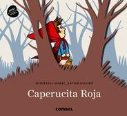 Caperucita Roja Autor:  Meritxell Martí. Editorial Combel. Una visión moderna y sintética de uno de los cuentos clásicos más populares: Caperucita Roja. Cinco escenarios pop-up
