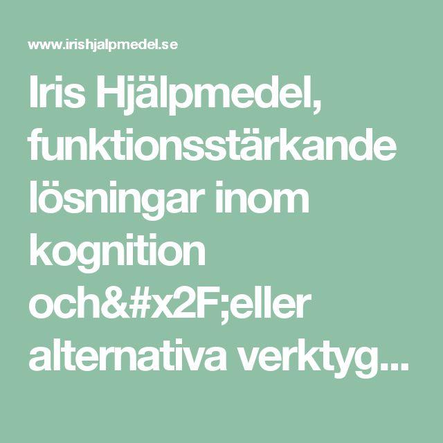 Iris Hjälpmedel, funktionsstärkande lösningar inom kognition och/eller alternativa verktyg inom område läs & skriv.