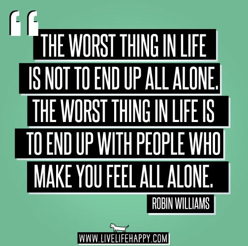 All Alone Sad Quotes: Robin Williams Quotes Being Alone. QuotesGram