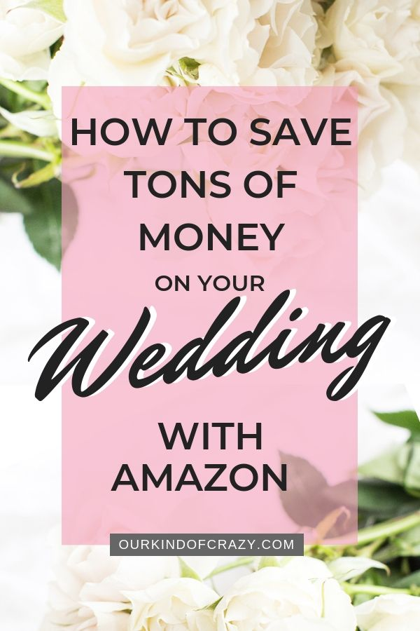 8c841da98 How to Save Money on Your Wedding With Amazon — Our Kind of Crazy