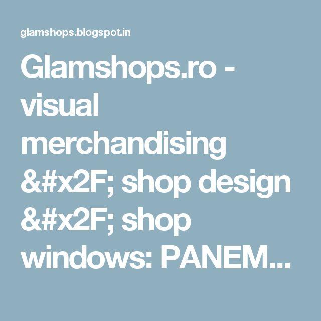 Glamshops.ro - visual merchandising / shop design / shop windows: PANEMAR BAKERY STORE IN POLUS MALL - CLUJ NAPOCA BY TODOR COSMIN.