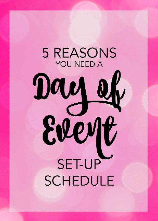 5 Reasons You Need A Day of Event Set-Up Schedule - tips and tricks for event planning; ways to make your event execution easy.