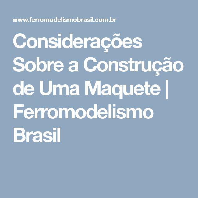 Considerações Sobre a Construção de Uma Maquete | Ferromodelismo Brasil