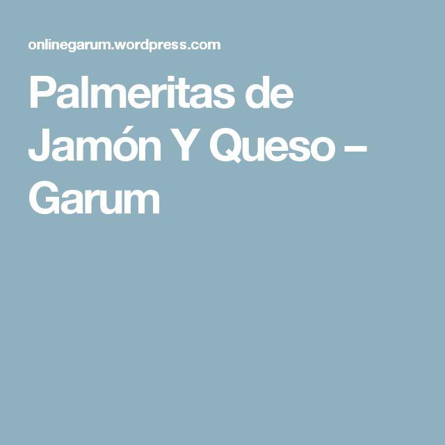Palmeritas de Jamón Y Queso – Garum | https://lomejordelaweb.