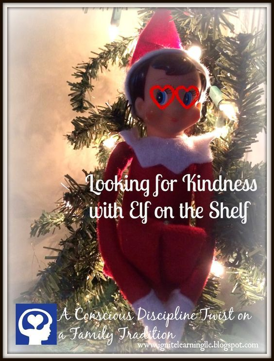 Ignite Learning with Conscious Discipline LLC: Looking for Kindness with Elf on the Shelf