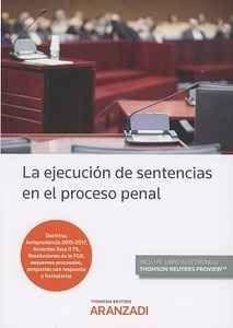 La ejecución de sentencias en el proceso penal.    Thomson Reuters Aranzadi, 2017
