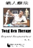 Tong Ren Therapy:  Beyond Acupuncture, $25.00