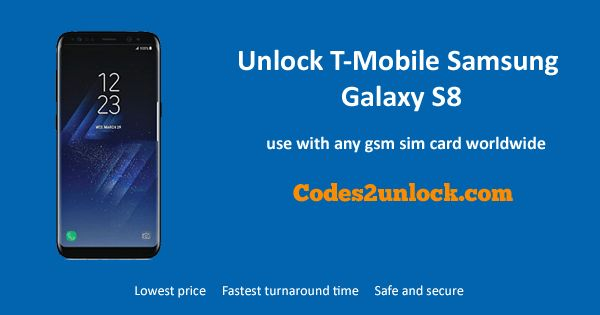 How to Carrier Unlock Your T -Mobile Samsung Galaxy S8 by network Unlock Code so you can use with different Sim Card or GSM Network. Unlock your T -Mobile Samsung Galaxy S8 fast & secure with the lowest price guaranteed. Quick and easy Samsung Unlocking with step by step Unlocking Instructions.