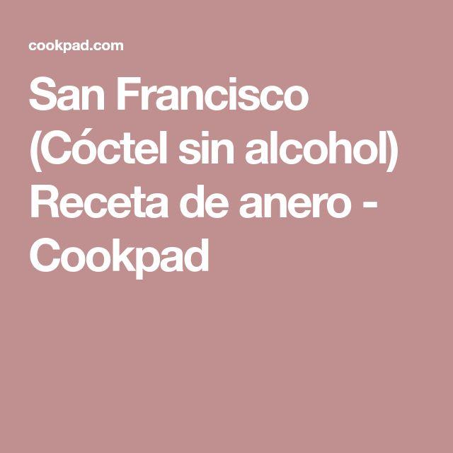 San Francisco (Cóctel sin alcohol) Receta de anero - Cookpad