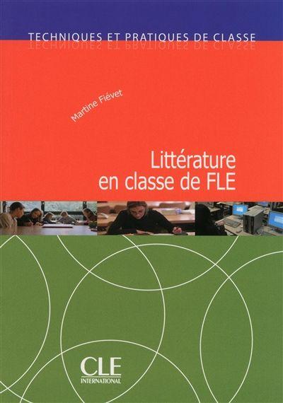 Littérature en classe de FLE -  Fiévet  Martine