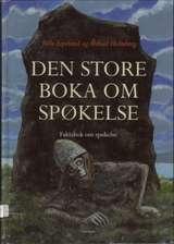 """""""Den store boka om spøkelse - faktabok om spøkelse"""" av Velle Espeland"""