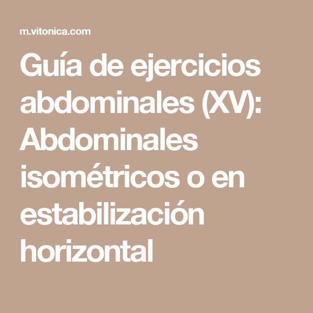 Guía de ejercicios abdominales (XV): Abdominales isométricos o en estabilización horizontal