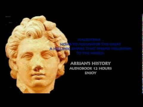 ALEXANDER THE GREAT ANABASIS BY ARRIAN- AUDIOBOOK COMPLETE 12 HOURS - History of #Macedonia, a kingdom of ancient Greece.