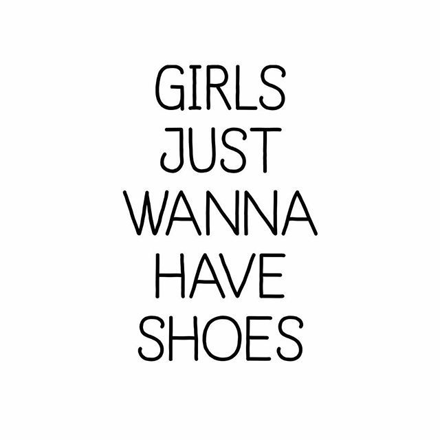 Shoe Quotes | Girls just wanna have shoes | Beautiful and ...