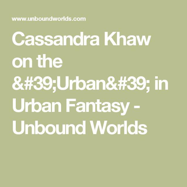 Cassandra Khaw on the 'Urban' in Urban Fantasy - Unbound Worlds