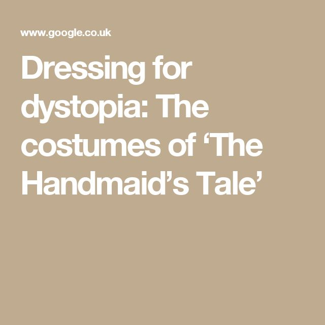 best handmaids tale images sewing patterns  dressing for dystopia the costumes of the handmaid s tale