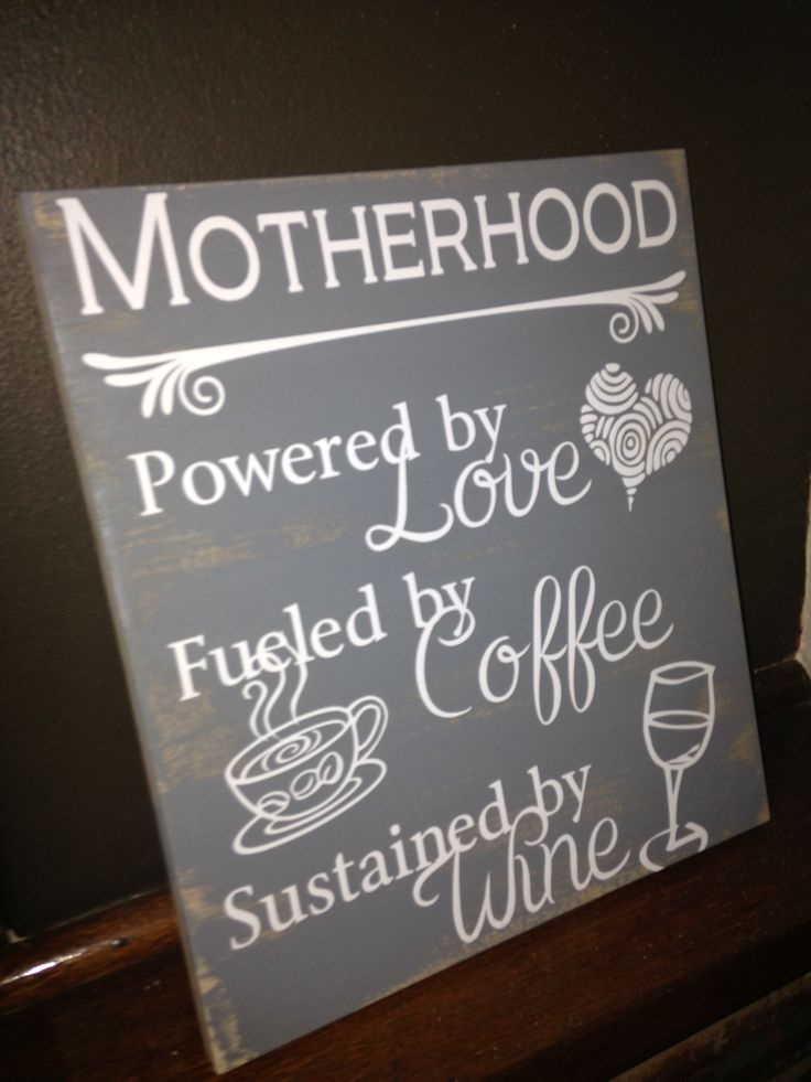 Wooden wall art with message for mom.  Mother's Day gift Motherhood, powered by love, fueled by coffee, sustained by wine