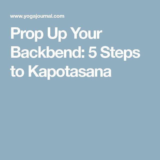 Prop Up Your Backbend: 5 Steps to Kapotasana