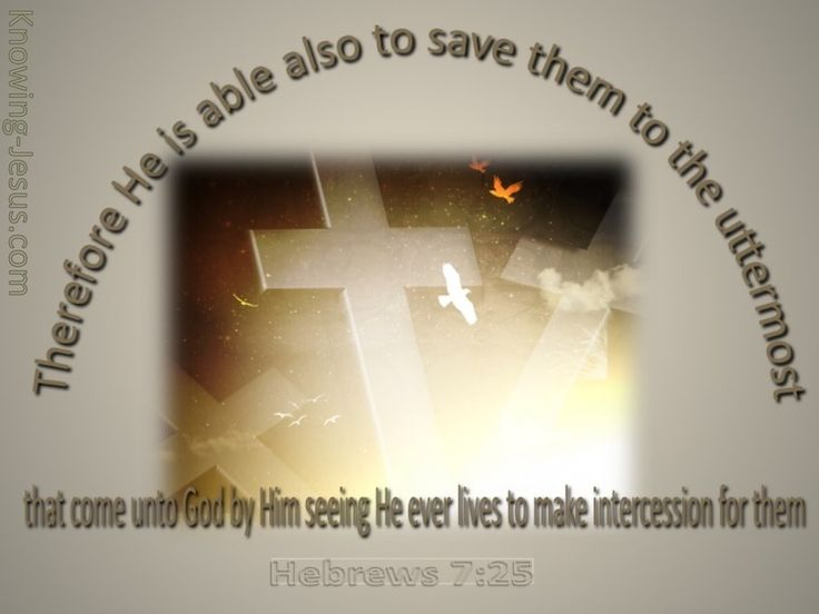 hebrews 7 25 he is able to save to the uttermost gray 495 best hebrews images on pinterest   faith bible scriptures and      rh   pinterest