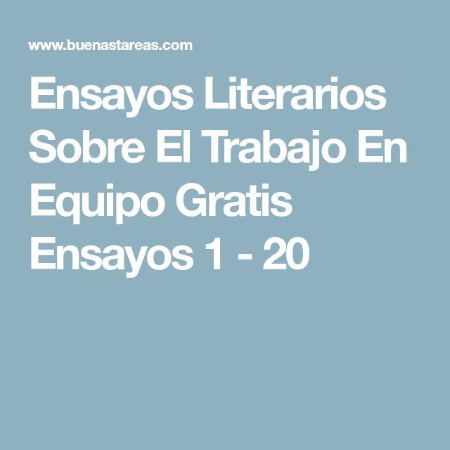 Ensayos Literarios Sobre El Trabajo En Equipo Gratis Ensayos 1 - 20